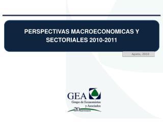 PERSPECTIVAS  MACROECONOMICAS Y SECTORIALES  2010-2011
