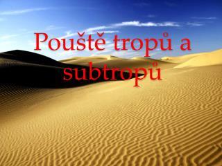 Pouště tropů a subtropů