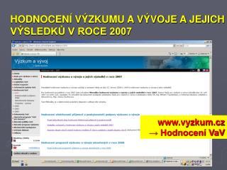 HODNOCENÍ VÝZKUMU A VÝVOJE A JEJICH VÝSLEDKŮ V ROCE 2007