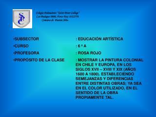 SUBSECTOR: EDUCACIÓN ARTÍSTICA CURSO: 6 º A PROFESORA: ROSA ROJO