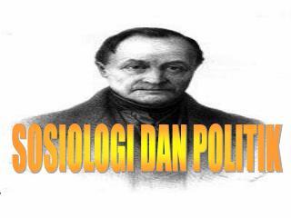 SOSIOLOGI DAN POLITIK
