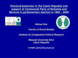Michal Pink  Faculty of Social Studies  Institute for Comparative Political Research