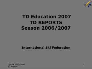 TD Education 2007 TD REPORTS Season 2006/2007