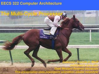 EECS 322 Computer Architecture