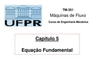 Capítulo 5 Equação Fundamental