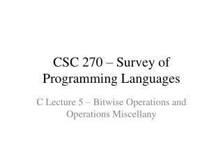 CSC 270 – Survey of Programming Languages