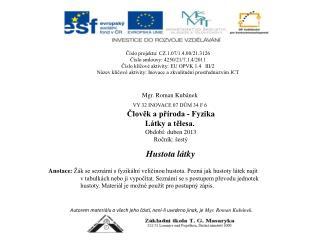 Autorem materiálu a všech jeho částí, není-li uvedeno jinak, je Mgr. Roman Kubánek .