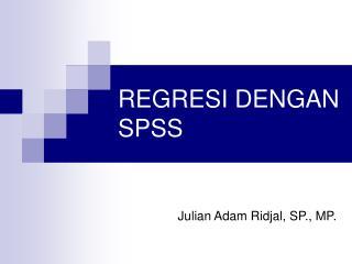 REGRESI DENGAN SPSS