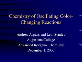 Chemistry of Oscillating Color-Changing Reactions