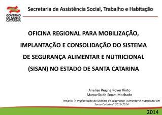 Anelise Regina Royer Pinto Manuella de Souza Machado