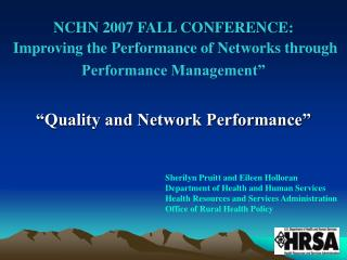 NCHN 2007 FALL CONFERENCE:  Improving the Performance of Networks through Performance Management""