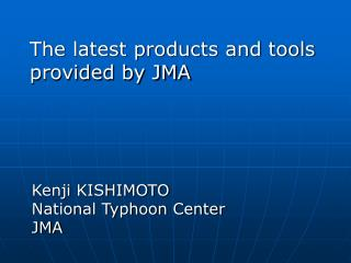 The latest products and tools provided by JMA