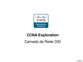 CCNA Exploration Camada de Rede OSI