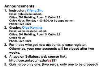 Announcements : Instructor:  Yifeng Zhu 	Email: yzhu@cse.unl