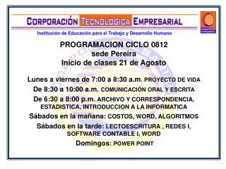 PROGRAMACION CICLO 0812 sede Pereira Inicio de clases 21 de Agosto
