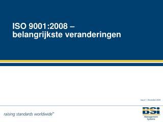 ISO 9001:2008 – belangrijkste veranderingen