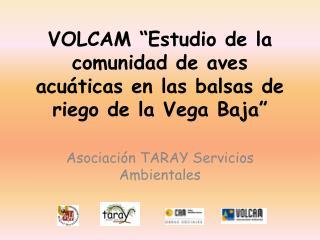 """VOLCAM """"Estudio de la comunidad de aves acuáticas en las balsas de riego de la Vega Baja"""""""