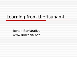 Learning from the tsunami