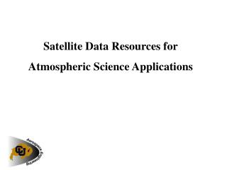 Satellite Data Resources for Atmospheric Science Applications