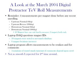 A Look at the March 2004 Digital Protractor TeV Roll Measurements