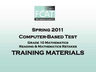 Spring 2011 Computer-Based Test Grade 10 Mathematics Reading & Mathematics Retakes