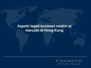 Aspetti legali/societari relativi al mercato di Hong Kong