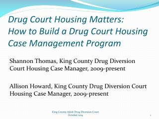 Drug Court Housing Matters: How to Build a Drug Court Housing Case Management Program