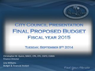 City Council  Presentation Final Proposed Budget  Fiscal year 2015 Tuesday, September 9 th  2014