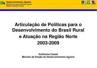 Articulação de Políticas para o Desenvolvimento do Brasil Rural e Atuação na Região Norte