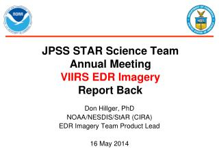 JPSS STAR Science Team Annual Meeting VIIRS EDR Imagery Report Back