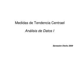 Medidas de Tendencia Centrael