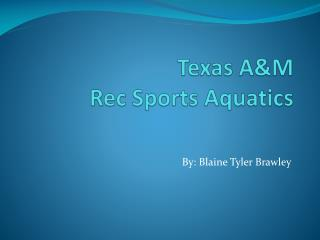 Texas A&M  Rec Sports Aquatics