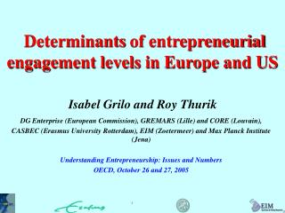 Determinants of entrepreneurial engagement levels in Europe and US