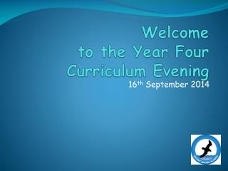 Welcome to the Year Four Curriculum Evening