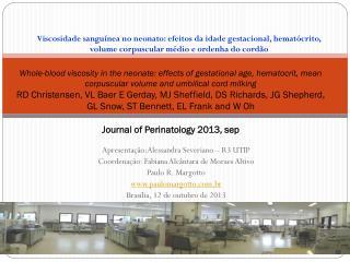 Apresentação:Alessandra Severiano – R3 UTIP Coordenação: Fabiana Alcântara de Moraes Altivo