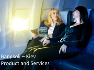 Bangkok – Kiev   Product and Services