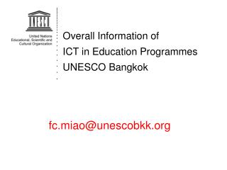 Overall Information of ICT in Education Programmes UNESCO Bangkok