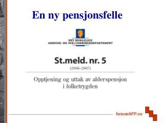 En ny pensjonsfelle