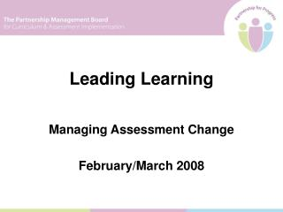 Managing Assessment Change February/March 2008
