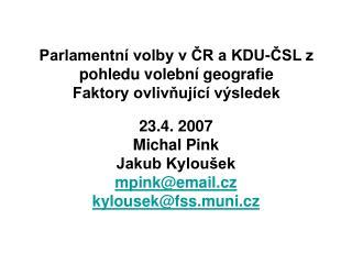 Parlamentní volby v ČR a KDU-ČSL z pohledu volební geografie Faktory ovlivňující výsledek