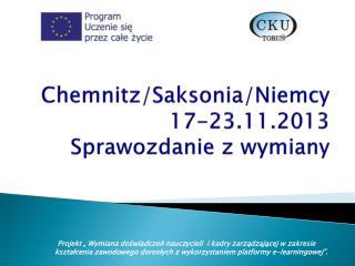 Chemnitz/Saksonia/Niemcy 17-23.11.2013 Sprawozdanie z wymiany