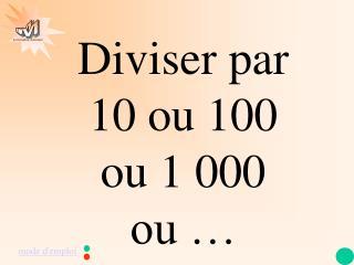 Diviser par 10 ou 100 ou 1 000 ou …