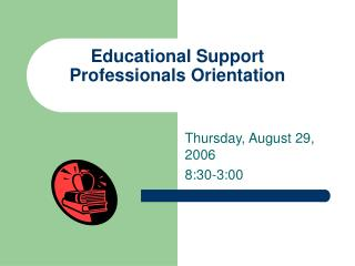 Educational Support Professionals Orientation