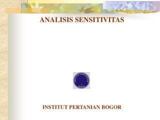 ANALISIS SENSITIVITAS INSTITUT PERTANIAN BOGOR