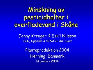 Minskning av pesticidhalter i overfladevand i Skåne