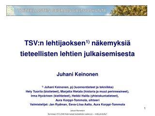 TSV:n lehtijaoksen 1) näkemyksiä tieteellisten lehtien julkaisemisesta