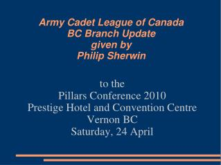 Army Cadet League of Canada BC Branch Update given by Philip Sherwin