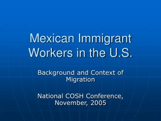 Mexican Immigrant Workers in the U.S.