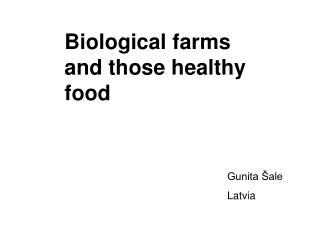 Biological farms and those healthy food