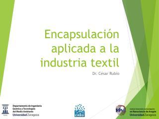 Encapsulación aplicada a la industria textil